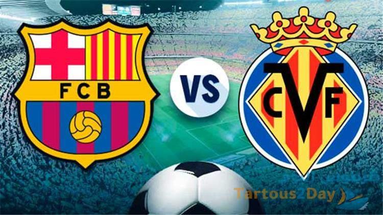 بث مباشر مباراة برشلونة و فياريال في الدوري الاسباني